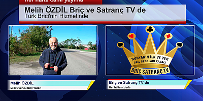 Melih Özdil Briç ve Satranç TV de!