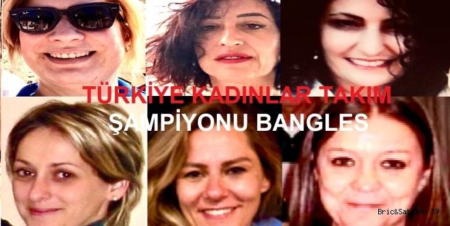 Türkiye Kadınlar Takım Şampiyonu Bangles!